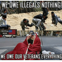 America, Facebook, and Instagram: WE IWE ILLEGALS NOTHING  merican  MADE  WE OWE DUR VETERANS EVERYTHING Take the actions necessary to help those who've fought for you. To all disabled vets on this page, (or if you know a disabled vet) who'd like to go hunting or fishing in the gulf coast region (or willing to transport there), EMAIL me. veterans supportourveterans veteran supportourtroops trumpmemes liberals libbys democraps liberallogic liberal maga conservative constitution presidenttrump resist thetypicalliberal typicalliberal merica america stupiddemocrats donaldtrump trump2016 patriot trump yeeyee presidentdonaldtrump draintheswamp makeamericagreatagain trumptrain triggered CHECK OUT MY WEBSITE AND STORE!🌐 thetypicalliberal.net-store 🥇Join our closed group on Facebook. For top fans only: Right Wing Savages🥇 Add me on Snapchat and get to know me. Don't be a stranger: thetypicallibby Partners: @theunapologeticpatriot 🇺🇸 @too_savage_for_democrats 🐍 @thelastgreatstand 🇺🇸 @always.right 🐘 @keepamerica.usa ☠️ @republicangirlapparel 🎀 @drunkenrepublican 🍺 TURN ON POST NOTIFICATIONS! Make sure to check out our joint Facebook - Right Wing Savages Joint Instagram - @rightwingsavages