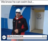 Can he?: We know he can swim but  Tank Sinatra  CAN Richard FUNK Can he?