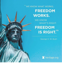 Therefore, why would we try anything else? Freedom and liberty < all other ideas. MAGA America Donaldtrump RedWhiteandBlue draintheswamp conservative liberal republican Democrat liberty life prolife bluelivesmatter blm God Christ Christian rolltide senate news vets military freedom right: WE KNOW WHAT WORKS;  FREEDOM  WORKS.  WE KNOW  WHAT'S RIGHT:  FREEDOM  Is RIGHT.''  George H. W. Bush  heritage org Therefore, why would we try anything else? Freedom and liberty < all other ideas. MAGA America Donaldtrump RedWhiteandBlue draintheswamp conservative liberal republican Democrat liberty life prolife bluelivesmatter blm God Christ Christian rolltide senate news vets military freedom right