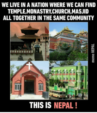 Community, Live, and Nepal: WE LIVE IN A NATION WHERE WE CAN FIND  TEMPLE, MONASTRYCHURCH,MASJID  ALL TOGETHER IN THE SAME COMMUNITY  dreamrt  THIS IS  NEPAL Eid Mubarak!