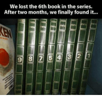 Lost, Book, and Series: We lost the 6th book in the series.  After two months, we finally found it... Where is it?!?