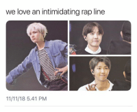 Aww, Love, and Rap: we love an intimidating rap line  11/11/18 5.41 PM #BTS 🐾 aww