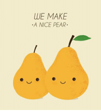 Nice: WE MAKE  A NICE PEAR