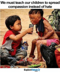 This is really important ❤🙏🏼: We must teach our children to spread  compassion instead of hate  Talent  Explore This is really important ❤🙏🏼