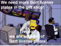 """""""Itchy & Scratchy Land""""  (S6E4): We need more Bort license  plates in the gift shop!  re  We are  Bort license plates! """"Itchy & Scratchy Land""""  (S6E4)"""