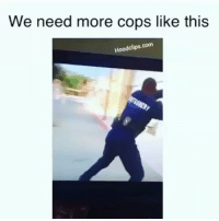 Fr, where ya'll at?: We need more cops like this  Hood com Fr, where ya'll at?