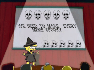Mon: WE NEED TO MARE. EVERY  MEME SPOOKY  mon