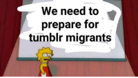 Memes, Tumblr, and Winter: We need to  prepare for  tumblr migrants Winter is coming via /r/memes https://ift.tt/2REfZUe