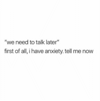 """@funny has the best viral videos on Instagram, must follow!: """"we need to talk later""""  first of all, i have anxiety. tell me now @funny has the best viral videos on Instagram, must follow!"""