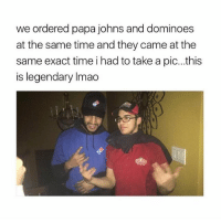 Dominoes: we ordered papa johns and dominoes  at the same time and they came at the  same exact time i had to take a pic... this  is legendary Imao
