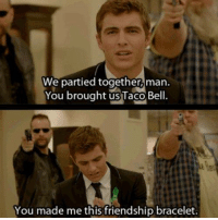 Memes, Friendship, and 🤖: We partied together,man.  You brought uslaco, Bell.  You made me this friendship bracelet. 21 Jump Street