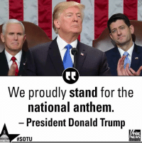 """President Donald J. Trump comments on """"our civic duty as Americans"""" during his SOTU address.: We proudly stand for the  national anthem  President Donald Trump  NEWS  channe President Donald J. Trump comments on """"our civic duty as Americans"""" during his SOTU address."""