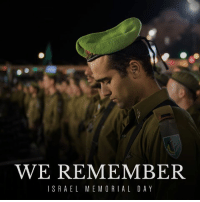 Memes, Soldiers, and Israel: WE REMEMBER  ISRAEL MEMORIAL DAY Tonight marks the beginning of Yom Hazikaron - the Day of Remembrance for Fallen Soldiers of the Israel Defense Forces, and victims of terrorist attacks.😔