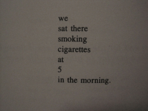 cigarettes: we  sat there  smoking  cigarettes  at  n the morning.