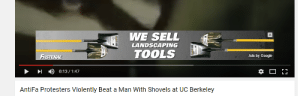 Google, Tumblr, and youtube.com: WE SELL  LANDSCAPING  TOOLS  Ads by Google  AntiFa Protesters Violently Beat a Man With Shovels at UC Berkeley memehumor:  Youtube ads are the best