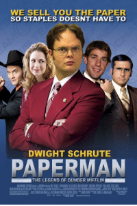 Retweet if you would watch this https://t.co/t5QDrMifGU: WE SELL YOU THE PAPER  SO STAPLES DOESNT HAVE TO  DWIGHT SCHRUTE  PAPERMAN  THE LEGEND OF DUNDER MIFFLIN Retweet if you would watch this https://t.co/t5QDrMifGU