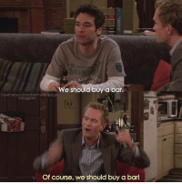 {4x13} Love this scene😂👌🏻 -- Scene requested for @noa_bar14 (Happy bday to you Noa🎉) himym howimetyourmother sitcom barneystinson neilpatrickharris tedmosby joshradnor: We should buy a bar.  howimetyourmotherthefanpage  instagram  Of course, we should buy a bard {4x13} Love this scene😂👌🏻 -- Scene requested for @noa_bar14 (Happy bday to you Noa🎉) himym howimetyourmother sitcom barneystinson neilpatrickharris tedmosby joshradnor