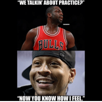 """""""WE TALKIN' ABOUT PRACTICE  @NBAMEMES  BULLO  """"NOW YOU KNOW HOW IFEEL."""" A.I. knows the feeling. BullsNation SixersNation dwyanewade chicagobulls alleniverson philadelphia76ers nbamemes"""