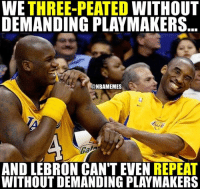 Times have changed. #Cavs Nation #LakeShow: WE  THREE-PEATED  WITHOUT  DEMANDING PLAYMAKERS  R@NBAMEMES  AND LEBRON CAN'T EVEN REPEAT  WITHOUT DEMANDING PLAYMAKERS Times have changed. #Cavs Nation #LakeShow