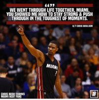 RESPECT. HOF bound? @thescore Tags: Heat NBA ChrisBosh: WE WENT THROUGH LIFE TOGETHER, MIAMI.  YOU SHOWED ME HOW TO STAY STRONG & PUSH  THROUGH IN THE TOUGHEST OF MOMENTS.  H/T CHRIS B0SH.COM  MIAM  CHRIS BOSH THANKS  MIAMI HEAT FANS RESPECT. HOF bound? @thescore Tags: Heat NBA ChrisBosh