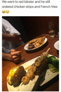 Red Lobster, Chicken, and French: We went to red lobster and he still  ordered chicken strips and French fries