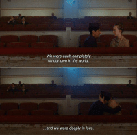 Love, Hotel, and World: We were each completely  on our own in the world,  and we were deeply in love. The Grand Budapest Hotel (2014)