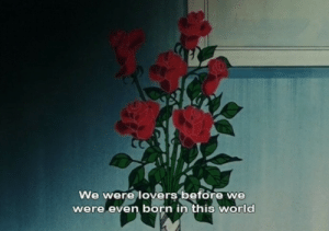World, Born, and This: We were lovers before we  were even born in this world