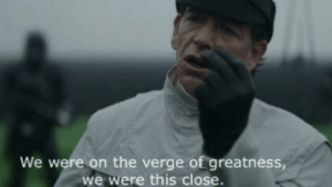 When you realise that it's your cake day but then also realise that it's 23:30 PST and that no one will see this before your cake day ends: We were on the verge of greatness,  we were this close. When you realise that it's your cake day but then also realise that it's 23:30 PST and that no one will see this before your cake day ends