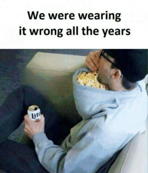 All The, Itt, and All: We were wearing  it wrong all the years  itt We are wearing it wrong all the years