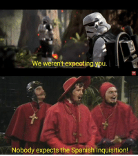 Jedi, Memes, and Spanish: We weren't expeoting ypu.  Nobody expects the Spanish Inquisition! Posted by Daniel Sarah in our group Just Jedi Memes
