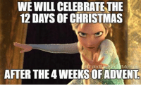 Hold off there!  There's still two more weeks of Advent!  (Meme shared from United Methodist Memes): WE WILL CELEBRATETHE  12 DAYS OF CHRISTMAS  Memes  AFTER THE 4 WEEKSOF ADVENT Hold off there!  There's still two more weeks of Advent!  (Meme shared from United Methodist Memes)