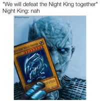 "Memes, White, and 🤖: ""We will defeat the Night King together""  Night King: nah  @PabloPiqasso  DRAG  WHITE Y'all dead meat like bologna ☠️"