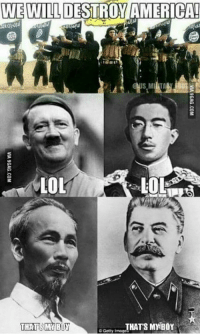 From 9gag with a ton of butthurt  Hell: WE WILL DESTROY AMERICA!  LOL  LOL  THAT'S MY HOY  THATS BUY  Getty Imago From 9gag with a ton of butthurt  Hell