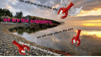 snip: we  will snip you in the sky  we are the snippers  we will snip you in the sea