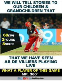 #Mr360 #ABD #RCBvCSK: WE WILL TELL STORIES TO  OUR CHILDREN &  GRANDCHILDREN THAT  68(30)  2FOURS  8SIXES  THAT WE HAVE SEEN  AB DE VILLIERS PLAYING  LIVE  WHAT A PLAYER OF THIS GAME  MR. 360°  1- 0回 /laughingcolours #Mr360 #ABD #RCBvCSK