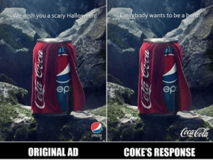 Funny, Savage, and Pepsi: We wish you a scary Hallo  Everybody wants to be a  ep  ep  pepsi  ORIGINAL AD  COKE'S RESPONSE savage via /r/funny https://ift.tt/2OFFBSe