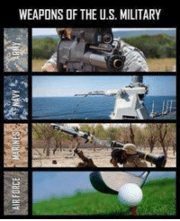 Military Memes: WEAPONS OF THE U.S. MILITARY