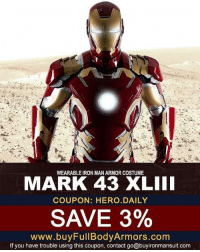 Batman, Halo, and Iron Man: WEARABLE IRON MAN ARMOR COSTUME  MARK 43 XLIII  COUPON: HERO DAILY  SAVE 3%  www.buy rmors. Com  If you have trouble using this coupon, contact go@buyironmansuit.com Wearable Iron Man Mark 43 XLIII Armor Costumes available in www.buyfullbodyarmors.com @buyfullbodyarmors_com . Select your add-ons: 💡Motorized face plate & eye lights 💡Refined Chest Arc Reactor light 💡Hand Repulsor light with sound effect 💡Forearm missiles 💡Flying stabilizer & Carbon Dioxide (CO2) powered propulsion simulators 💡Shoes Repulsor light 💡Voice changer . Buy it now in www.buyfullbodyarmors.com Follow @buyfullbodyarmors_com for ultra-realistic movie-accurate armor costumes posts!! . ironmanmark43 ironman ironmancosplay ironman3 avengers captainamerica ironmanmark2 ironmanmark3 ironmanmark42 halo halohalo halofan halomasterchiefcollection halomasterchief masterchief batman armoredbatman superman arc920railgun armorcostume cosplay costume costumes comiccon2017 eventideas partyideas