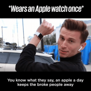 "Apple, Dank, and Comedy: ""Wears an Apple watchonce*  You know what they say, an apple a day  keeps the broke people away Why is this so accurate? 😂😂 Trevor Wallace Comedy"