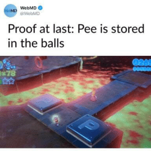 I knew it -thor: WebMD  WeMD @WebMD  Proof at last: Pee is stored  in the balls  0265  x 5  *78 I knew it -thor