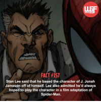 J. Jonah Jameson, Memes, and Spider: WEBSITEER  FA  FACT 157  Stan Lee said that he based the character of J. Jonah  Jameson off of himself. Lee also admitted he'd always  hoped to play the character in a film adaptation of  Spider-Man. ▲▲ - Do think Stan Lee should play him? - Also make sure to check out my other Instagram accounts @yourpoketrivia @facts_of_heroes ⠀⠀⠀⠀⠀⠀⠀⠀⠀⠀⠀⠀⠀⠀⠀⠀⠀⠀⠀⠀⠀⠀⠀⠀⠀⠀⠀⠀⠀⠀⠀⠀⠀⠀⠀⠀ ⠀⠀--------------------- spiderman peterparker tomholland marvelfacts spidermanfacts webslingerfacts venom carnage avengers xmen justiceleague marvel teamironman tobeymaguire andrewgarfield ironman spiderman2099 civilwar auntmay daredevil gwenstacy maryjane deadpool miguelohara hobgoblin milesmorales stanlee