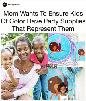 Children, Party, and Tumblr: webuyblack  Mom Wants To Ensure Kids  Of Color Have Party Supplies  That Represent Them  bla  arepoppin crazylazyeli:  mohamedlamine:  Support her on on kickstarter  https://www.kickstarter.com/projects/craftmyoccasion/party-supplies-celebrating-children-of-color?ref=user_menu   This is so cool