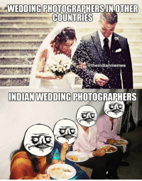 Accurate: WEDDING PHOTOGRAPHERS INOTHER  COUNTRIES  @the indianmemes  INDIAN WEDDING PHOTOGRAPHERS Accurate