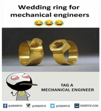 Twitter: BLB247 Snapchat : BELIKEBRO.COM belikebro sarcasm meme Follow @be.like.bro: Wedding ring for  mechanical engineers  TAG A  MECHANICAL ENGINEER  H@DESIFUN F @DESIFUN @DESIFUN DESIFUN.COM Twitter: BLB247 Snapchat : BELIKEBRO.COM belikebro sarcasm meme Follow @be.like.bro