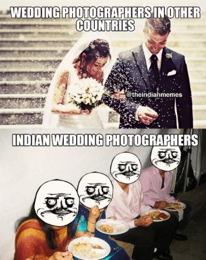 These Honest Desi Memes Will Make You Laugh Till Your Stomach Hurts: WEDDINGPHOTOGRAPHERSINOTHER  COUNTRIES  @theindianmemes  INDIAN WEDDING PHOTOGRAPHERS These Honest Desi Memes Will Make You Laugh Till Your Stomach Hurts