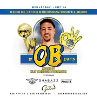 Basketball, Golden State Warriors, and Klay Thompson: WEDNESDAY, JUNE 14  OFFICIAL GOLDEN STATE WARRIORS CHAMPIONSHIP CELEBRATION  party  HOSTED BY  KLAY THOMPSON TEAMMAMES  FEATURING  EARLY SOUNDS BY  SHABAZZ  MARIO  5 2 o 4 TH ST I SAN FRANCISCO  I GRAND NIGHTCLUB. COM Tomorrow night. 👀👀👀