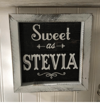 "Wee, Sugar, and Husband: wee  0  STEVIA  0 ""I used to have a sign in the kitchen that said:  'sweet as sugar'. I walked in the kitchen this morning and realized my husband had changed it."" - Lisa S. www.TrimHealthyMama.com"