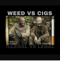 weed meme: WEED VS CIGS  weed Memes .com  0 DEATHS  DEATHS/DAY  IL  LEGAL VS LEGAL