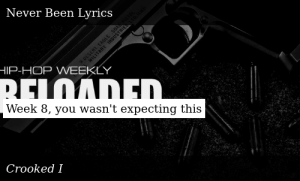 Crooked I-Hip-Hop Weekly: Reloaded