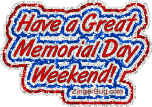 Memorial Day Comments and Glitter Graphics: Weekend Memorial Day Comments and Glitter Graphics